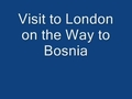 Watch video: Stopover in London...on the way to Bosnia