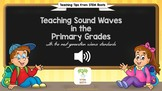Teaching Sound Waves in the Primary Grades with NGSS (Stan