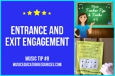 Music Teacher Tip #8: Entrance and Exit Engagement