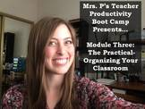 Teacher Productivity Boot Camp: The Practical-Organizing Y