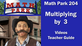 MATH PARK 204: MULTIPLYING BY 3
