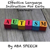 Effective Language Instruction for Early Learners- Autism