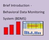 Brief Introduction to the Behavioral Data Monitoring Syste