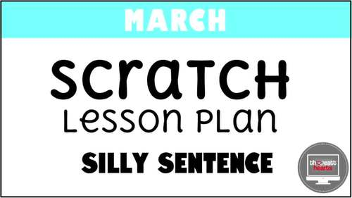March Scratch Programming Lesson Plan - Silly Sentence
