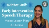 Winter Unit - Early Intervention Speech Therapy Activities