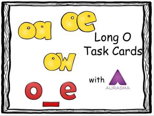 Augmented Reality Phonics Task Cards Using Aurasma - Long O o_e oe oa ow