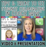 TIPS & TRICKS TO GET STUDENTS COLLABORATING IN GOOGLE DRIVE™