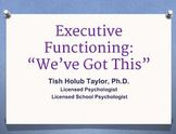 Executive Functioning: We've got this.