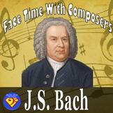 Face Time With Composers: Johann Sebastian Bach