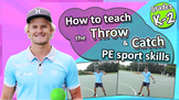 Throw & Catch PE & Sport Skills - How to teach the fundame