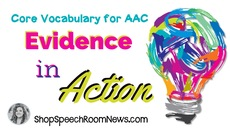 Evidence in Action: Core Vocabulary for AAC