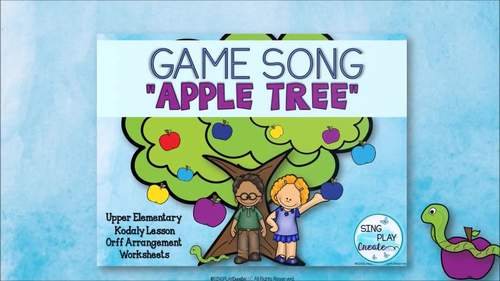 """Game Song """"Apple Tree"""" Upper Elementary Music Lesson, Worksheets, Mp3"""