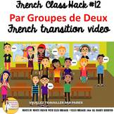 "12 French Class Transition Video ""Groups of Two"" for CI TC"