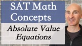 SAT Math Concepts Absolute Value Equations