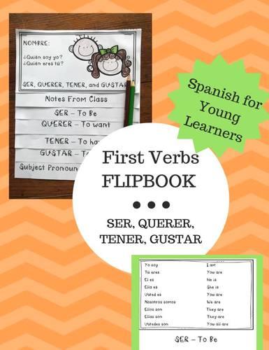 First Verbs Flipbook: Ser, Tener, Querer, and Gustar (2 Versions!)