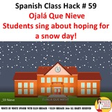 Spanish Class Ojalá Que Nieve song of the week students ho