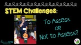 STEM Challenges: Should You Assess?