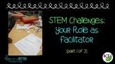 STEM Challenges: Your Role as Facilitator_part 1