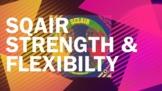 SQAIR Strength & Flexibility Video / Lesson!