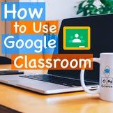 Google Classroom Tutorial: The Basics