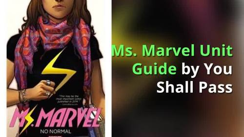 Ms. Marvel Unit Guide