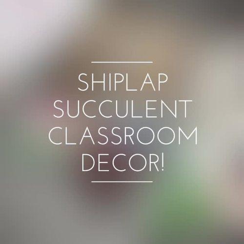 Shiplap Succulent  - Growing Classroom Decor Bundle