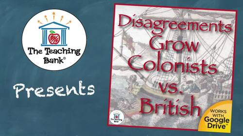 Disagreements Between Colonists and British Grow US History Unit