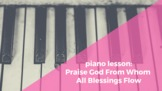 """Piano Lesson: Learn to play """"Praise God From Whom All Bles"""