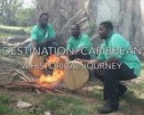 Destination: Caribbean – Documentary and Full Curriculum