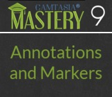 Camtasia Mastery - 4b - Annotations and Markers