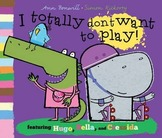 Audio-Video Book: I Totally Don't Want to Play! (by Ann Bonwill)