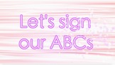 Let's learn how to sign our ABC's song