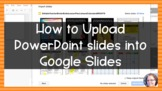 How to Upload PowerPoint Slides to Google Slides