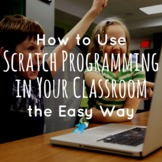 Animate & Code with Scratch in Your Classroom the Easy Way
