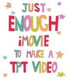 Just Enough iMovie to Make a TPT Video