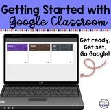 Get Started with Google Classroom UPDATED