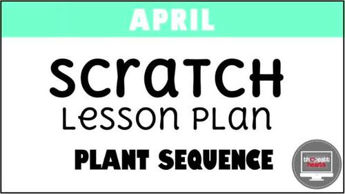 April Scratch Programming Lesson Plan - Plant Sequence