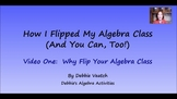 How I Flipped My Algebra Class #1:  Why Flip Your Algebra Class