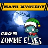 Christmas Math Mystery Activity - Case of the Zombie Elves