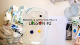 LESSON VIDEO #2: Mixing & Applying Paint