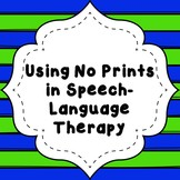 Using No Prints in Speech-Language Therapy