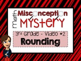 Math Misconception Mystery - 3rd Grade - Video 2 - Rounding