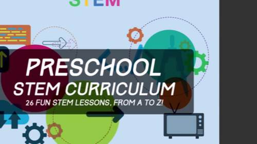Pre-K STEM Curriculum - 26 STEM activities from A to Z!