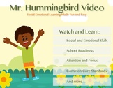 Mr. Hummingbird Introductory Video