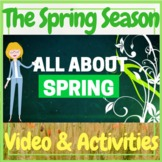 SPRING All About the Spring Season Video & Activities