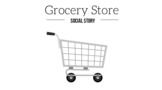 Grocery Store - Animated Social Story