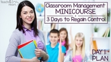 Classroom Management Solutions: 3 Days to Regain Control