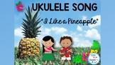 """Ukulele Song: """"I Like a Pineapple"""" Chords and Lyrics"""