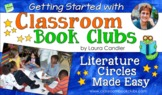 Getting Started with Classroom Book Clubs (Literature Circ