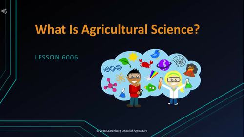 6006 What is Agricultural Science?